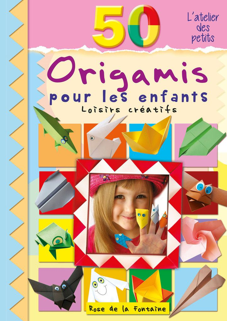 [Papathèque] Livre : &quot&#x3B;50 origamis pour les enfants&quot&#x3B; (éditions Rose de la Fontaine)