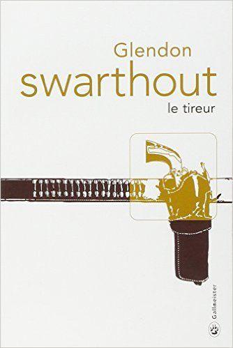 Swarthout Glendon: Le tireur