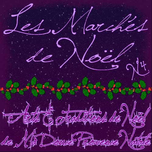 ***Réédition de Mes Articles &quot&#x3B;Noël Provençal&quot&#x3B;... Les Marchés et la Veillée de Noël !!! Sourire***