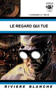 François DARNAUDET et Pascal METGE : Le regard qui tue.