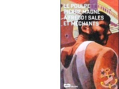 Pierre MAGNE : A Freud ! Sales et Méchant.