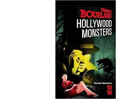 Fabrice BOURLAND : Hollywood Monsters.