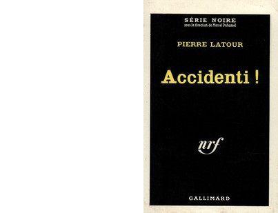 Pierre LATOUR : Accidenti !