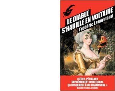 Frédéric LENORMAND : Le Diable s'habille en Voltaire.