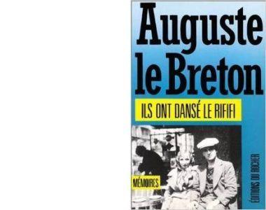 Auguste Le BRETON : Ils ont dansé le Rififi.