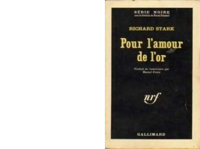 Richard STARK : Pour l'amour de l'or