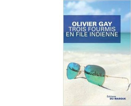 Olivier GAY : Trois fourmis en file indienne.