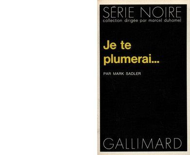 Mark SADLER : Je te plumerai...