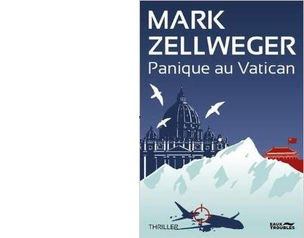 Mark ZELLWEGER : Panique au Vatican.