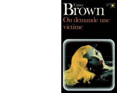 Carter BROWN : On demande une victime