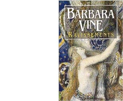 Barbara VINE : Ravissements.