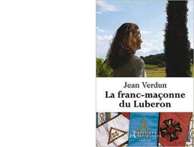 Jean VERDUN : La franc-maçonne du Lubéron.