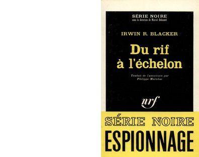 Irwin R. BLACKER : Du rif à l'échelon