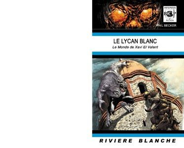 Phil BECKER : Le Lycan blanc.