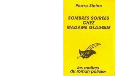 Pierre SINIAC : Sombres soirées chez Madame Glauque.