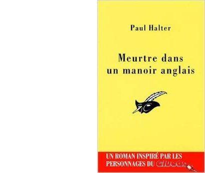 Paul HALTER : Meurtre dans un manoir anglais.