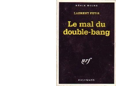 Laurent FETIS : Le mal du double-bang.