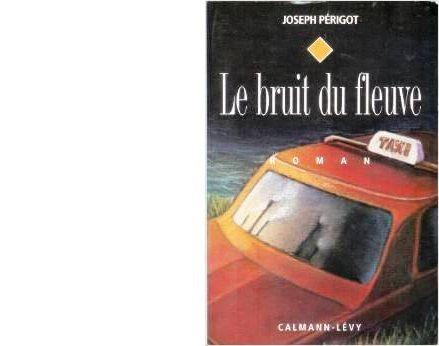 Joseph PERIGOT : Le bruit du fleuve.