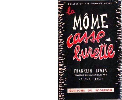Franklin JAMES : La môme Casse-burettes