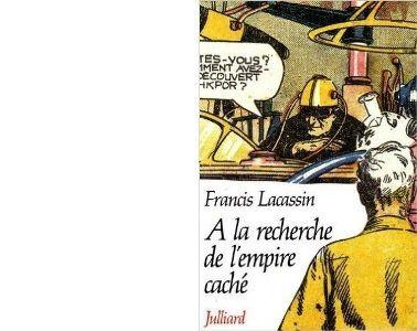 Francis LACASSIN : A la recherche de l'empire caché.