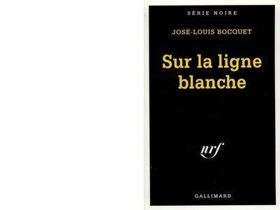 José-Louis BOCQUET : Sur la ligne blanche.
