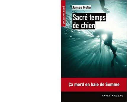 James HOLIN : Sacré temps de chien.