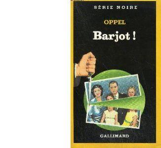 Jean Hugues OPPEL : Barjot !.