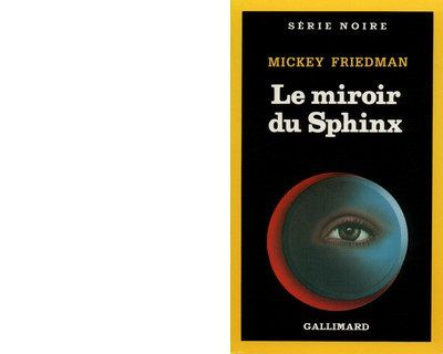 Mickey FRIEDMAN : Le miroir du Sphinx