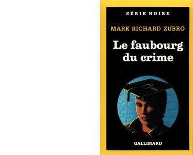 Mark Richard ZUBRO : Le faubourg du crime
