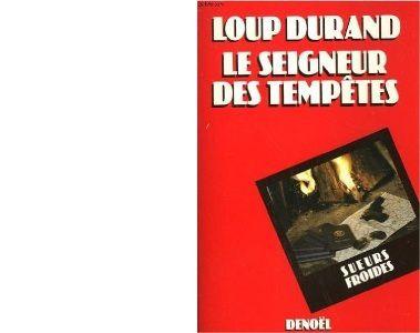 Loup DURAND : Le seigneur des tempêtes.