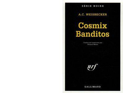 A.C. WEISBECKER : Cosmix Banditos
