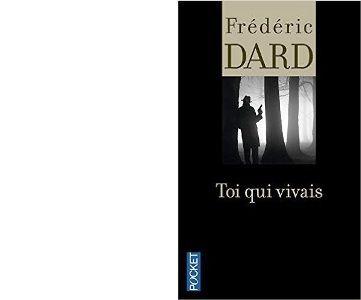 Frédéric DARD : Toi qui vivais.
