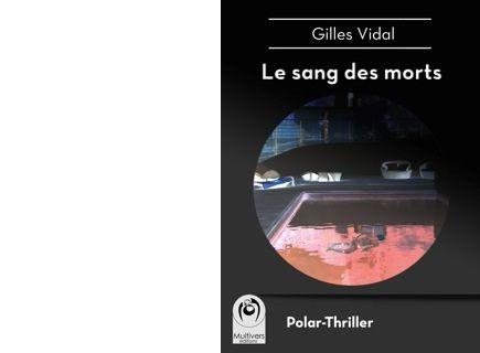 Gilles VIDAL : Le sang des morts.