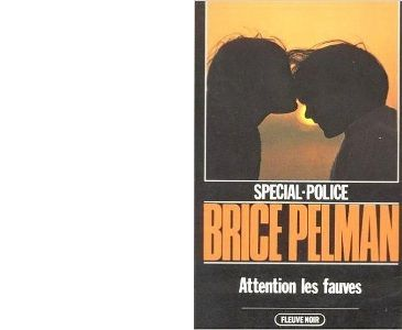 Brice PELMAN : Attention les fauves.