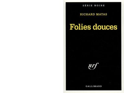Richard MATAS : Folies douces.