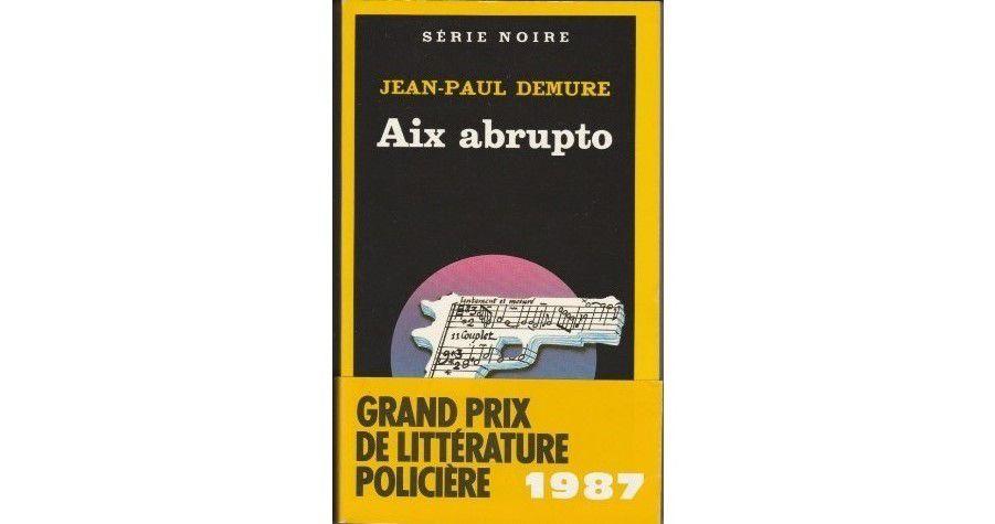 Jean-Paul DEMURE : Aix Abrupto.