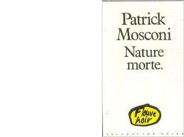 Patrick MOSCONI : Nature morte.