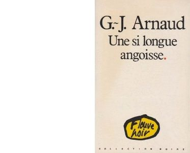 Georges-Jean ARNAUD : Une si longue angoisse.