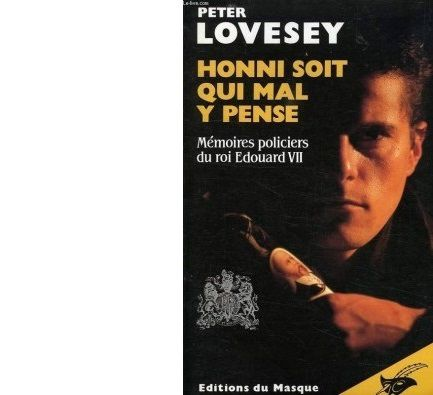 Peter LOVESEY : Honni soit qui mal y pense. Mémoires policiers d'Edouard VII