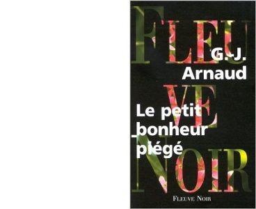 Georges-Jean ARNAUD : Le petit bonheur piégé.