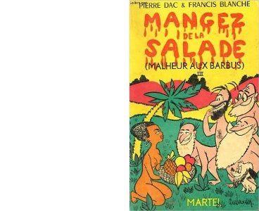 Pierre DAC et Francis BLANCHE : Mangez de la salade