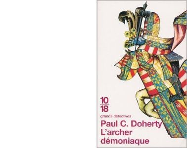 Paul C. DOHERTY : L'archer démoniaque.