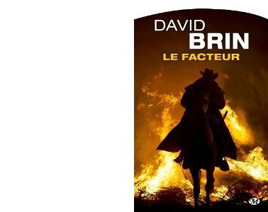 David BRIN : Le facteur
