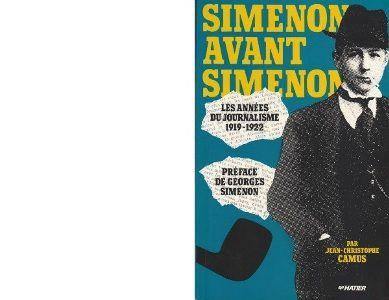 Jean-Christophe CAMUS : Simenon avant Simenon. Les années du journalisme. 1919 - 1922.