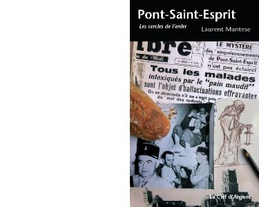 Laurent MANTESE : Pont-Saint-Esprit. Les cercles de l'enfer.