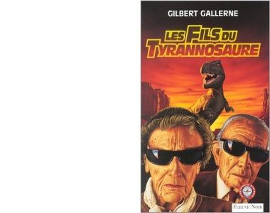 Gilbert GALLERNE : Les fils du Tyrannosaure.