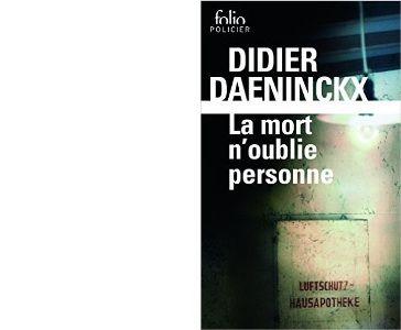 Didier DAENINCKX : La mort n'oublie personne.