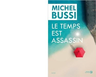 Michel BUSSI : Le temps est assassin.