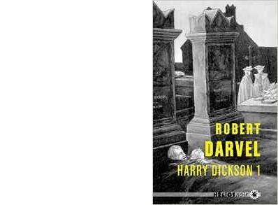 Robert DARVEL : Harry Dickson 1.