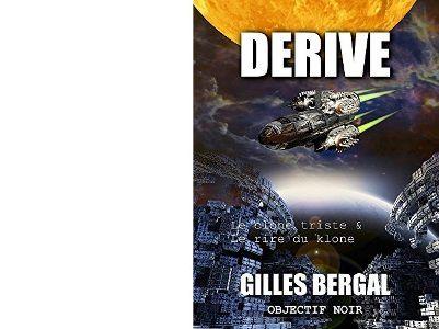 Gilles BERGAL : Dérive.